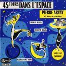 Pierre Arvay 45 tours dans l'espace