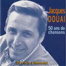 Pierre Arvay Jacques Douai, 50 ans de chansons de Paris à Montréal