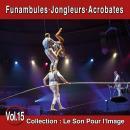Pierre Arvay Le Son pour l'image vol. 15 : Funambules, Jongleurs, Acrobates