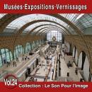 Pierre Arvay Le Son pour l'image vol. 24 : Musées, Expositions, Vernissages