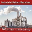 Pierre Arvay Le Son pour l'image vol. 5 : Industriel, Usines, Machines