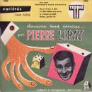 Pierre Arvay Pierre Loray, chansons sans principe…